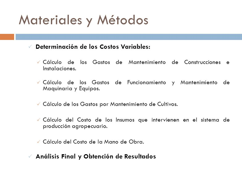 Materiales y Métodos Determinación de los Costos Variables: