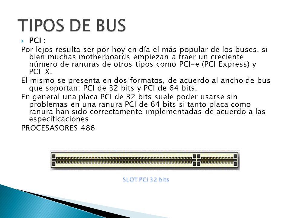 TIPOS DE BUS PCI :