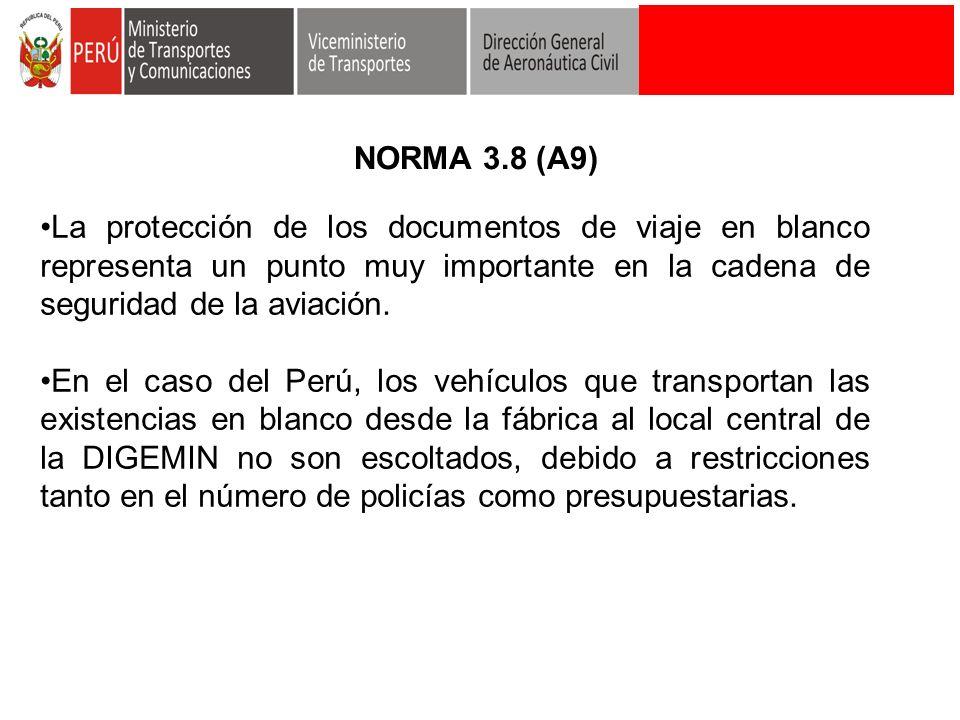 NORMA 3.8 (A9) La protección de los documentos de viaje en blanco representa un punto muy importante en la cadena de seguridad de la aviación.