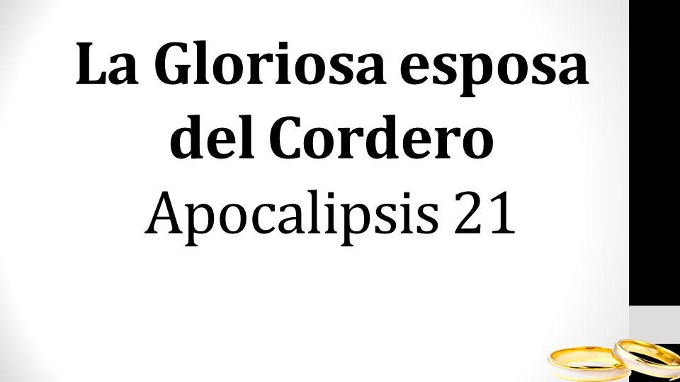 La Gloriosa esposa del Cordero Apocalipsis 21