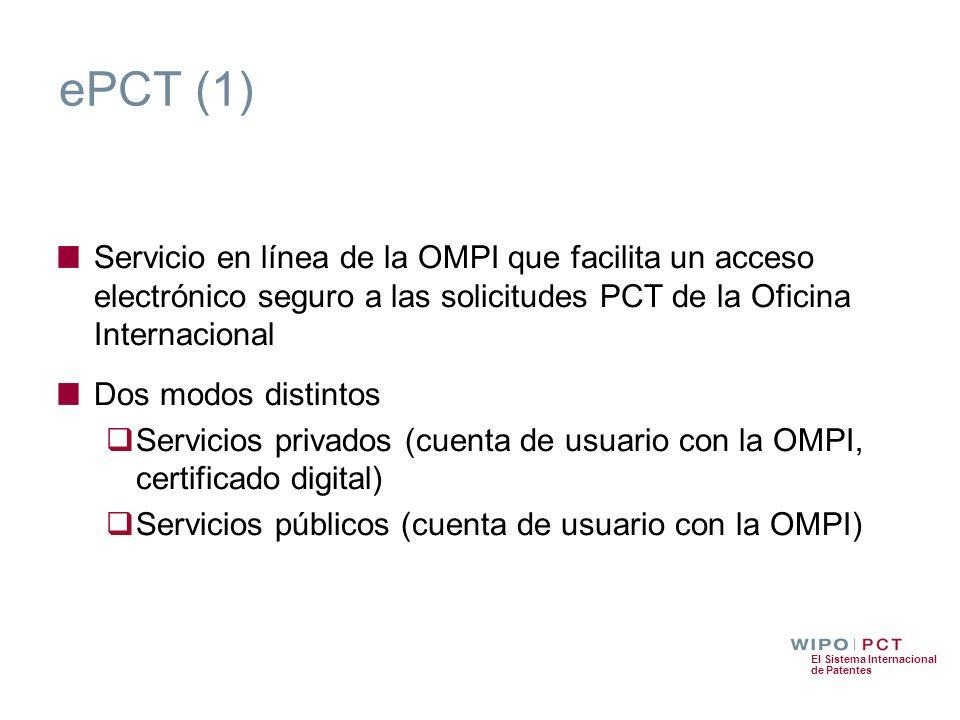 ePCT (1) Servicio en línea de la OMPI que facilita un acceso electrónico seguro a las solicitudes PCT de la Oficina Internacional.
