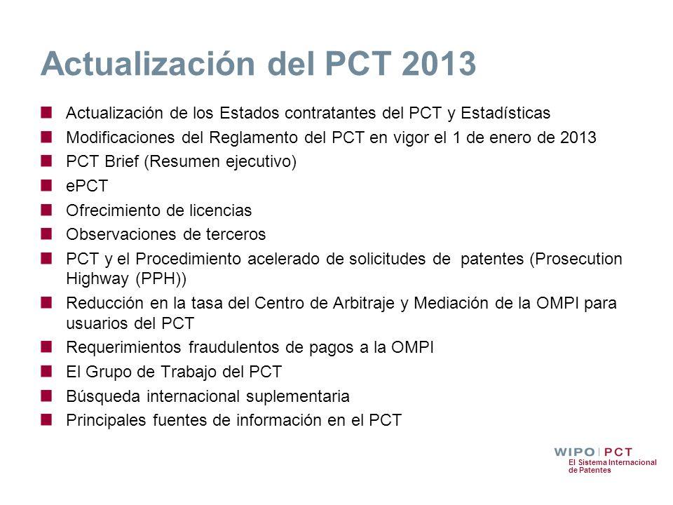 Actualización del PCT 2013 Actualización de los Estados contratantes del PCT y Estadísticas.