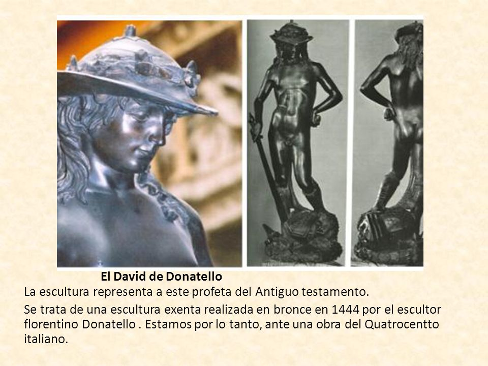 El David de Donatello La escultura representa a este profeta del Antiguo testamento.