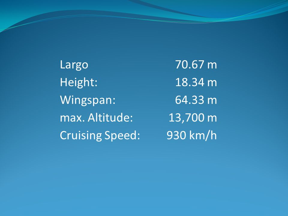 Largo Height: Wingspan: max. Altitude: Cruising Speed: