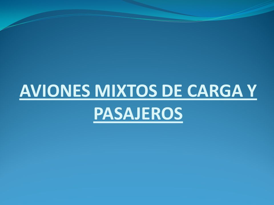 AVIONES MIXTOS DE CARGA Y PASAJEROS
