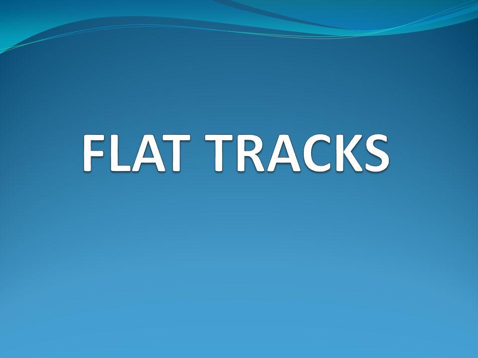 FLAT TRACKS