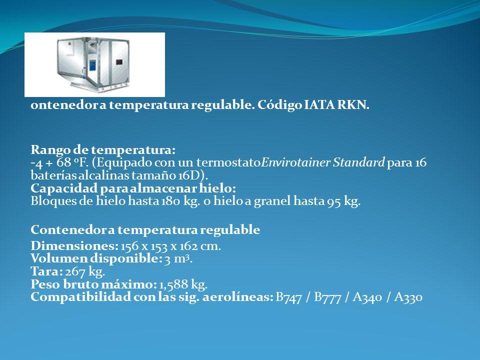 ontenedor a temperatura regulable. Código IATA RKN.
