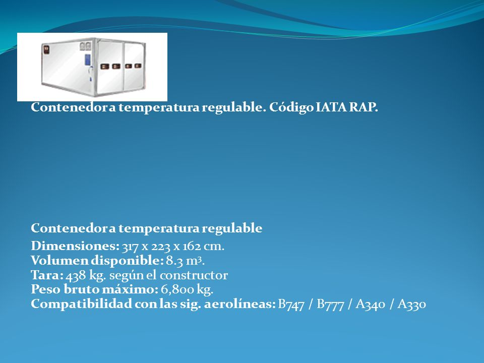 Contenedor a temperatura regulable. Código IATA RAP.