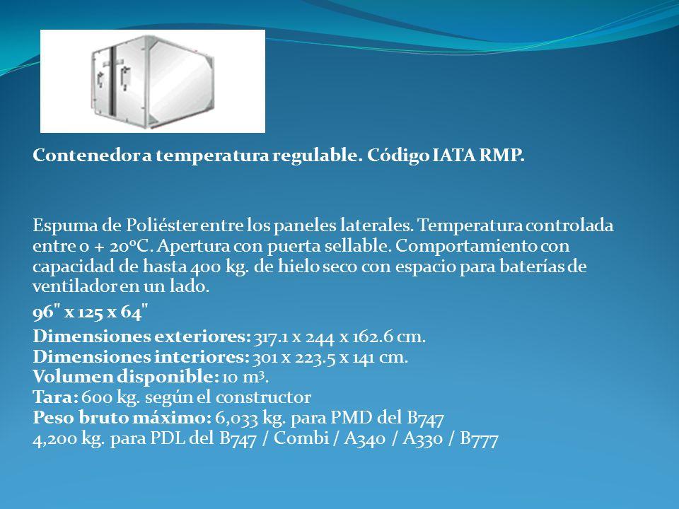 Contenedor a temperatura regulable. Código IATA RMP.