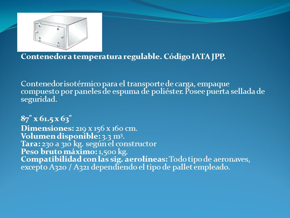 Contenedor a temperatura regulable. Código IATA JPP.