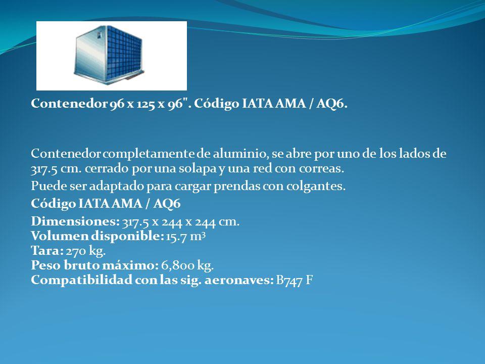 Contenedor 96 x 125 x 96 . Código IATA AMA / AQ6.
