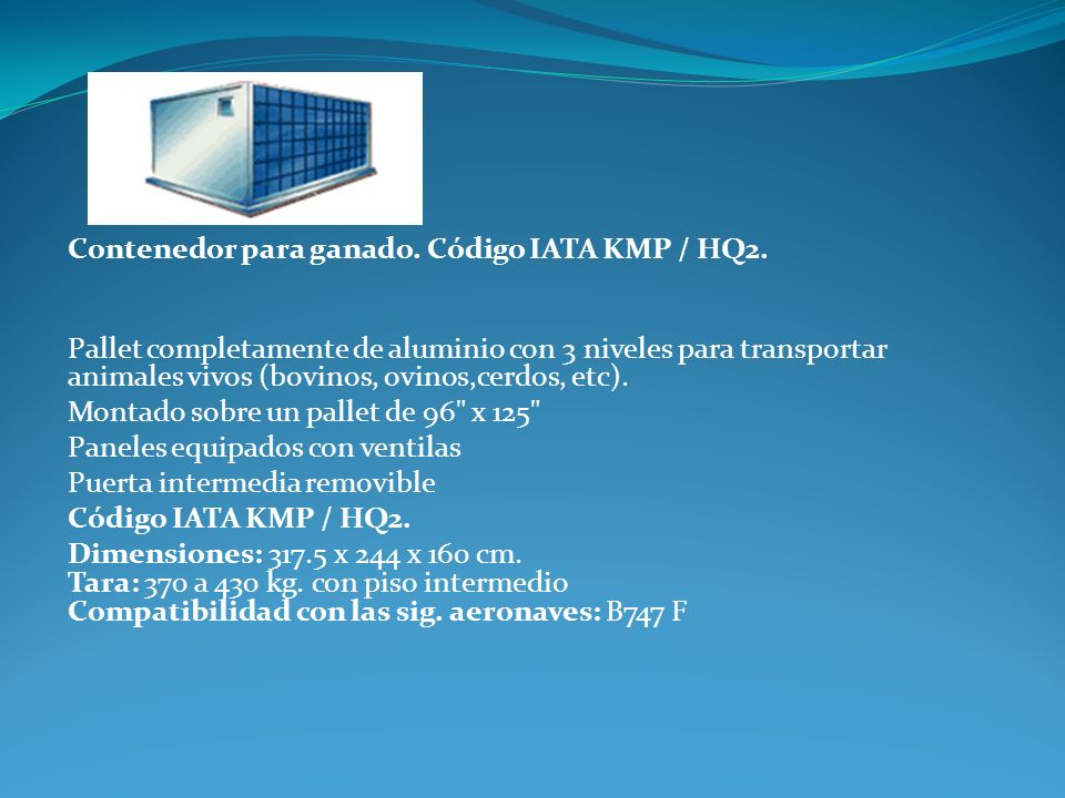 Contenedor para ganado. Código IATA KMP / HQ2.