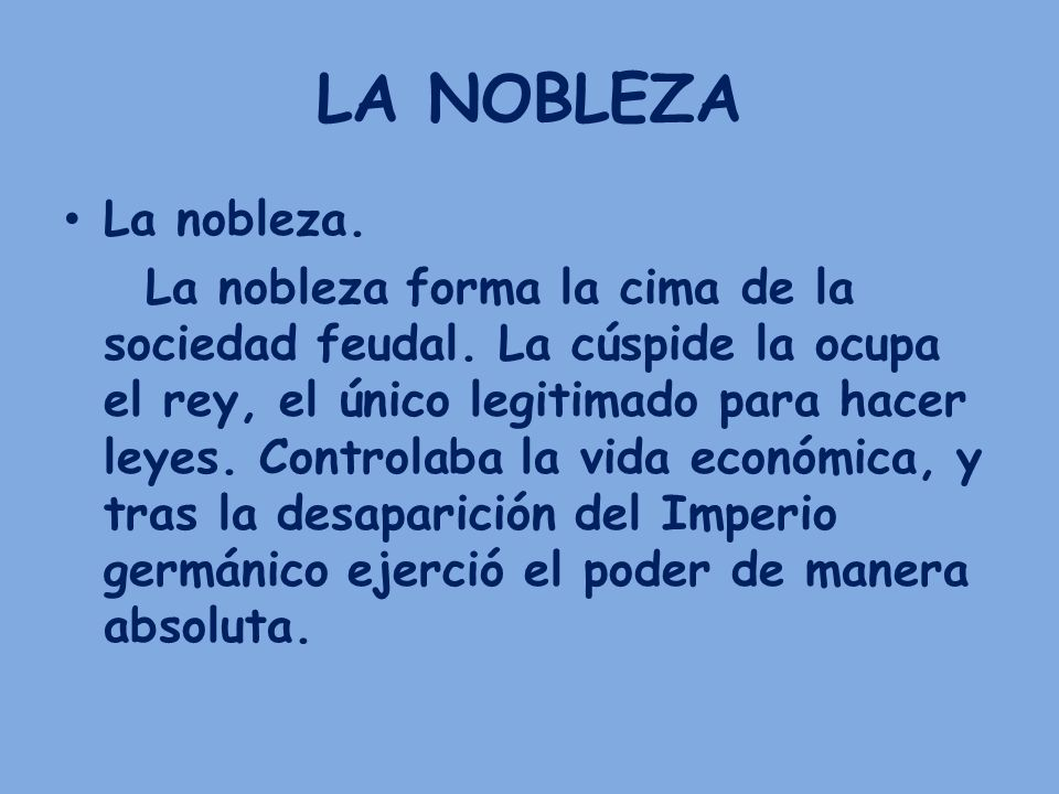 LA NOBLEZA La nobleza.