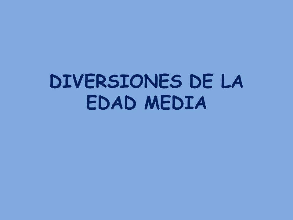 DIVERSIONES DE LA EDAD MEDIA