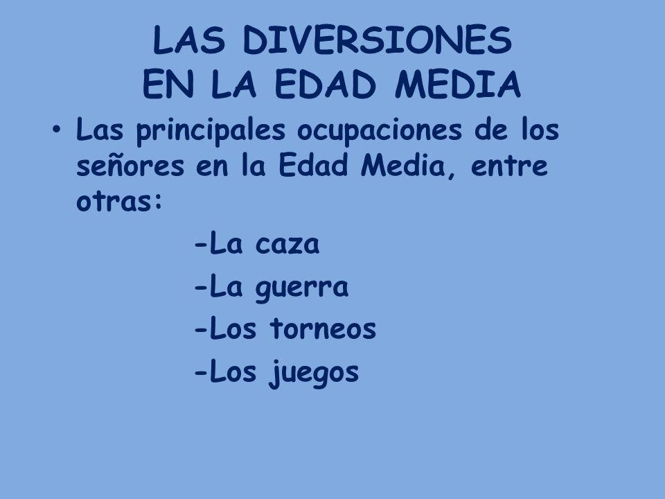 LAS DIVERSIONES EN LA EDAD MEDIA