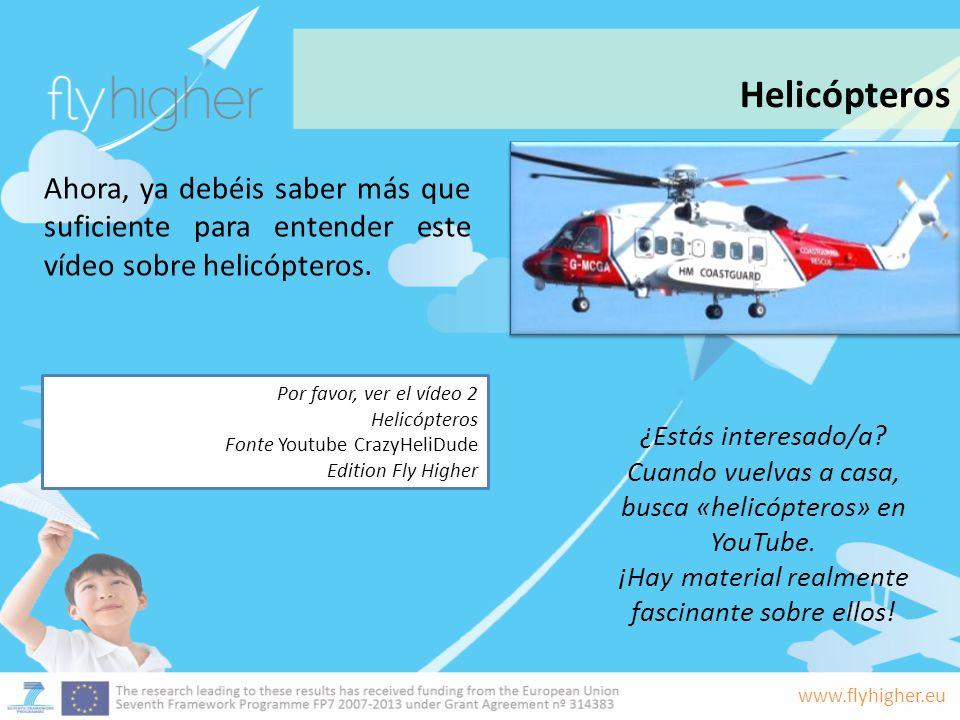 Helicópteros Ahora, ya debéis saber más que suficiente para entender este vídeo sobre helicópteros.