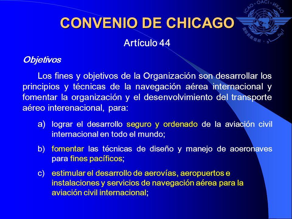 CONVENIO DE CHICAGO Artículo 44 Objetivos