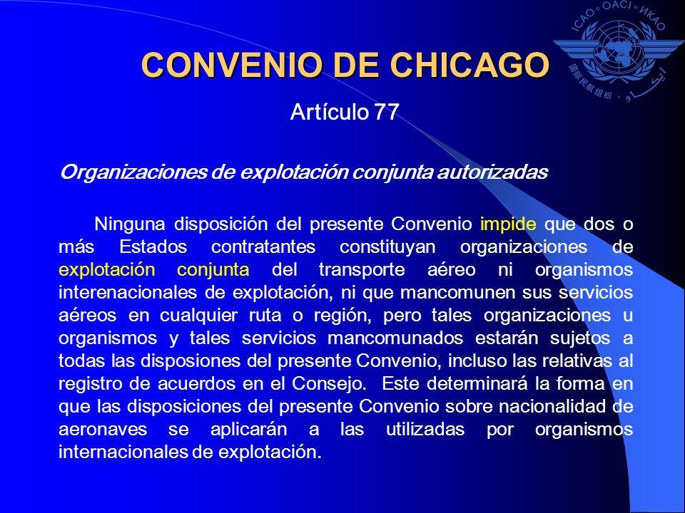 CONVENIO DE CHICAGO Artículo 77