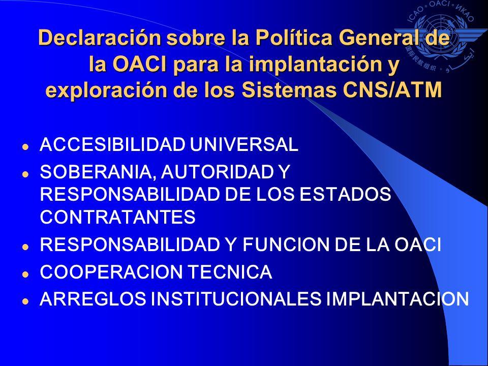Declaración sobre la Política General de la OACI para la implantación y exploración de los Sistemas CNS/ATM