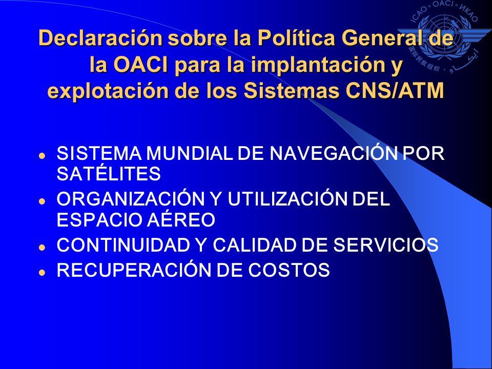 Declaración sobre la Política General de la OACI para la implantación y explotación de los Sistemas CNS/ATM