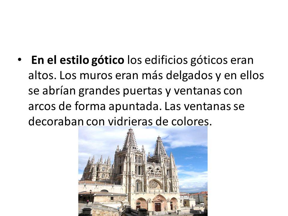 En el estilo gótico los edificios góticos eran altos