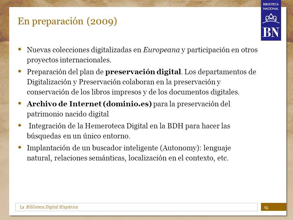 En preparación (2009) Nuevas colecciones digitalizadas en Europeana y participación en otros proyectos internacionales.