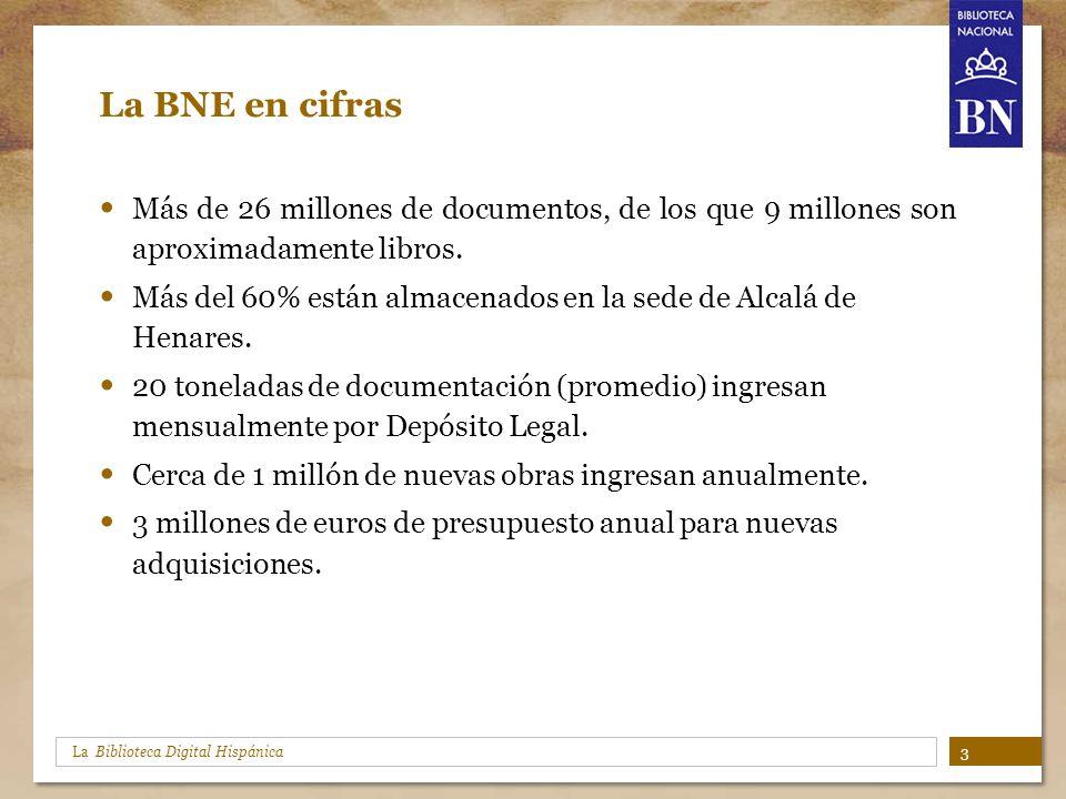 La BNE en cifras Más de 26 millones de documentos, de los que 9 millones son aproximadamente libros.