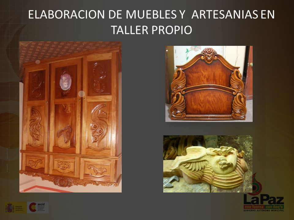 ELABORACION DE MUEBLES Y ARTESANIAS EN TALLER PROPIO