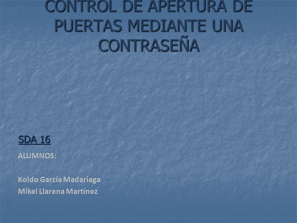 CONTROL DE APERTURA DE PUERTAS MEDIANTE UNA CONTRASEÑA