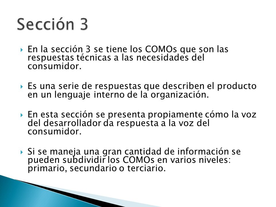 Sección 3 En la sección 3 se tiene los COMOs que son las respuestas técnicas a las necesidades del consumidor.