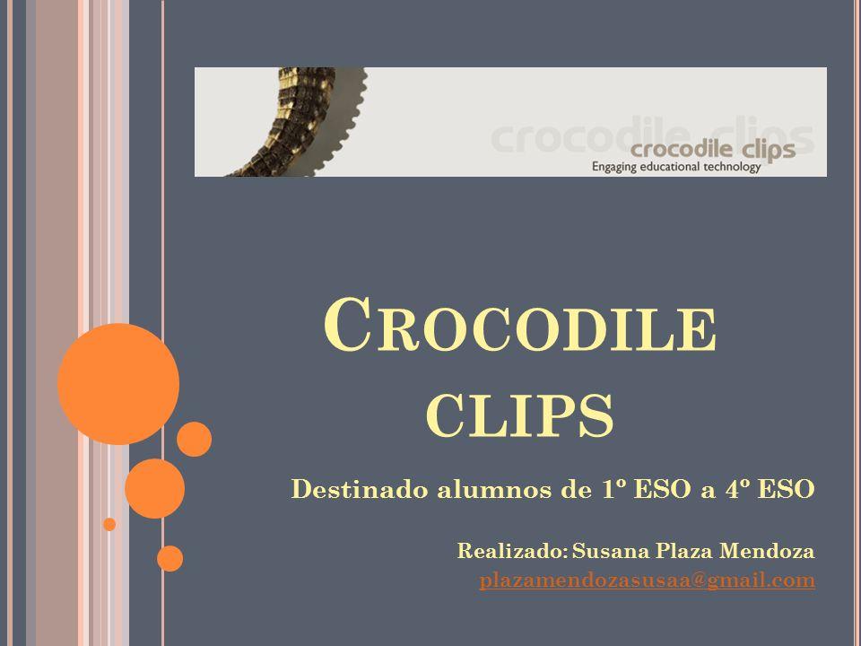Crocodile clips Destinado alumnos de 1º ESO a 4º ESO