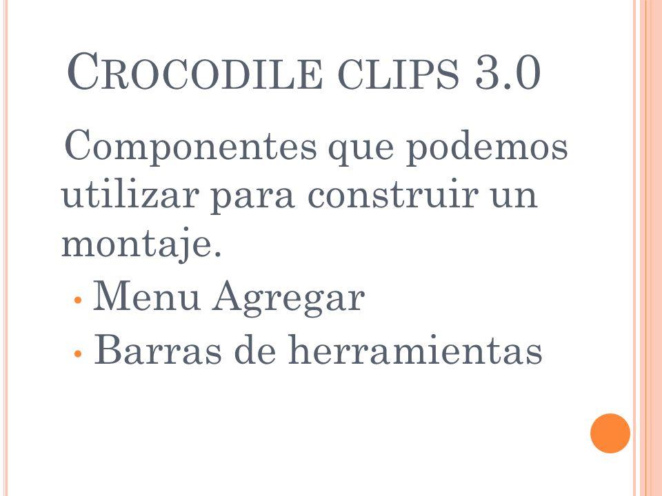 Crocodile clips 3.0 Componentes que podemos utilizar para construir un montaje.