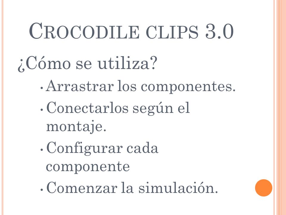 Crocodile clips 3.0 ¿Cómo se utiliza Arrastrar los componentes.
