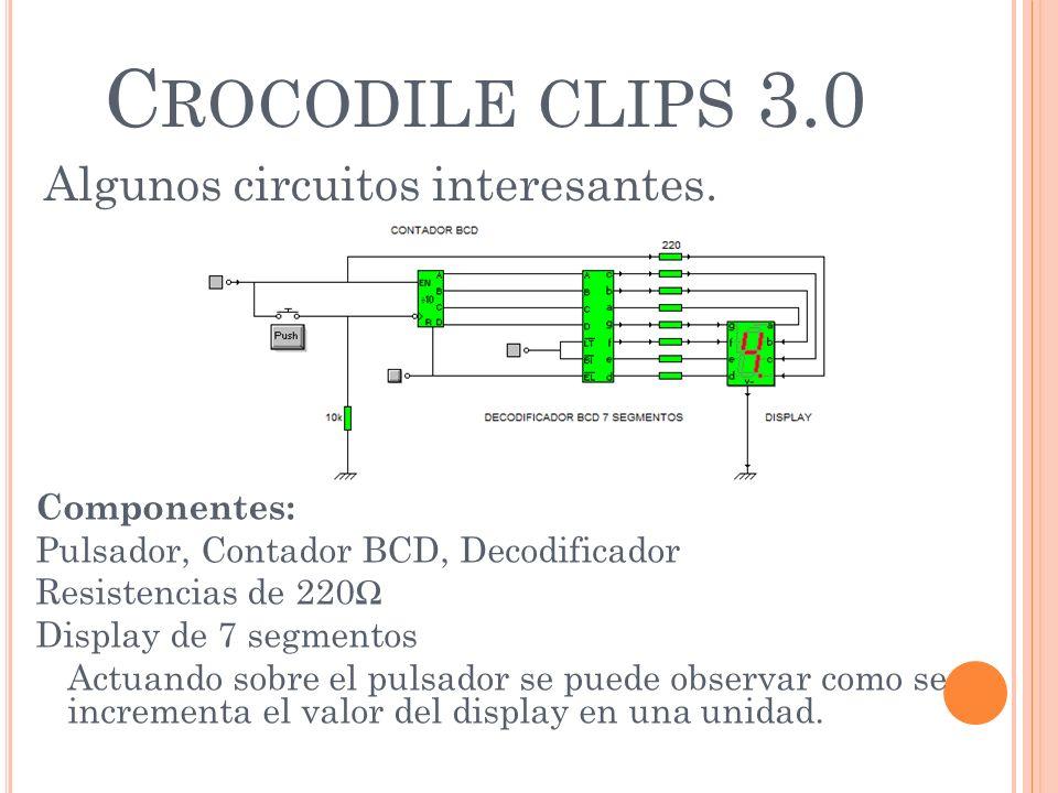 Crocodile clips 3.0 Algunos circuitos interesantes. Componentes: