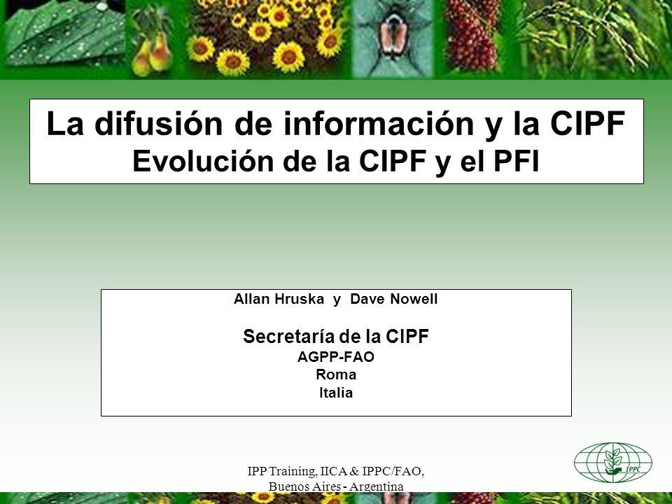 La difusión de información y la CIPF Evolución de la CIPF y el PFI
