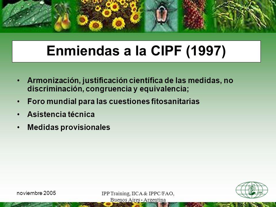 Enmiendas a la CIPF (1997) Armonización, justificación científica de las medidas, no discriminación, congruencia y equivalencia;
