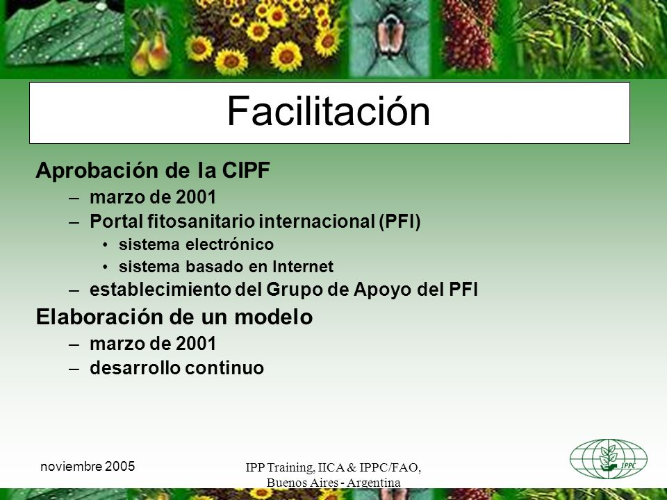 Facilitación Aprobación de la CIPF Elaboración de un modelo