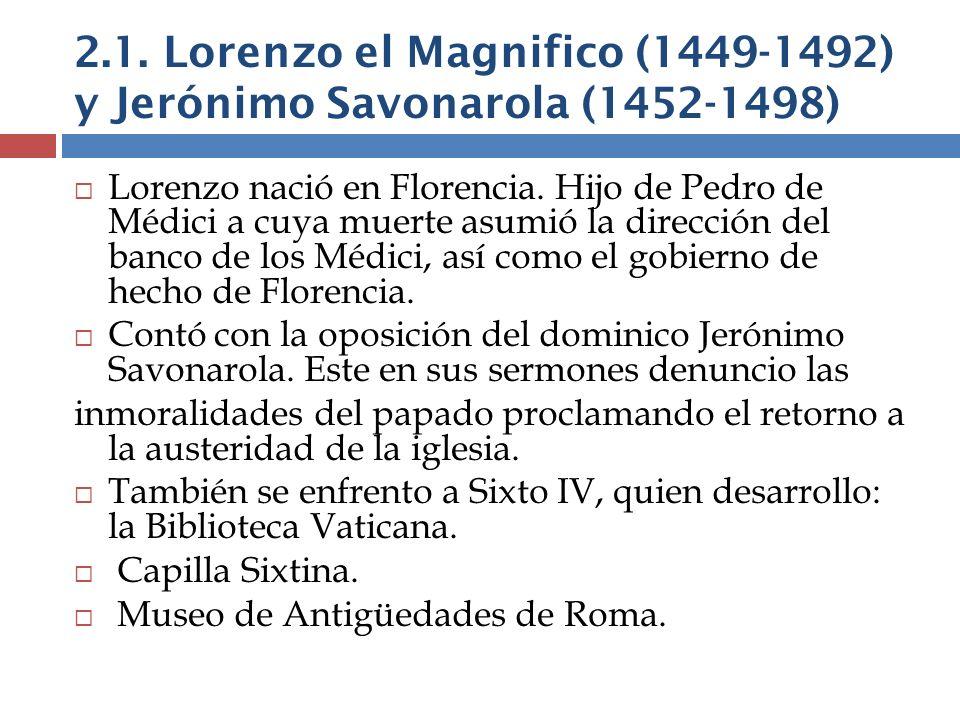 2.1. Lorenzo el Magnifico (1449-1492) y Jerónimo Savonarola (1452-1498)