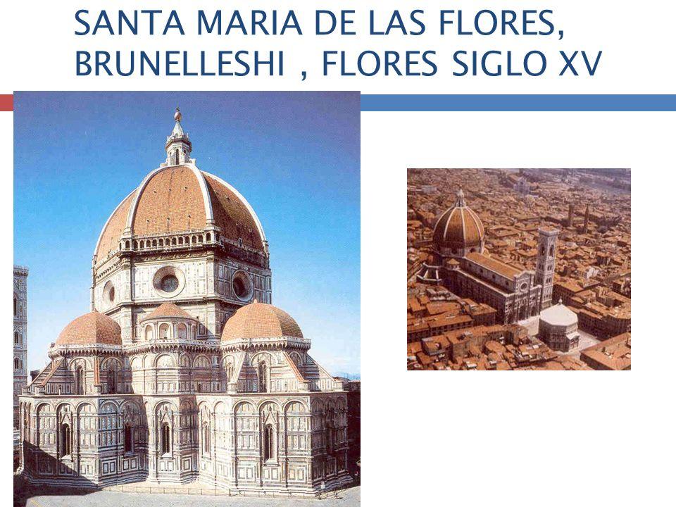 SANTA MARIA DE LAS FLORES, BRUNELLESHI , FLORES SIGLO XV