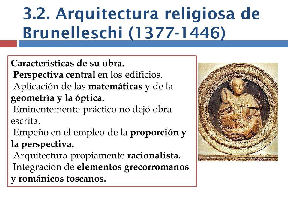 3.2. Arquitectura religiosa de Brunelleschi (1377-1446)