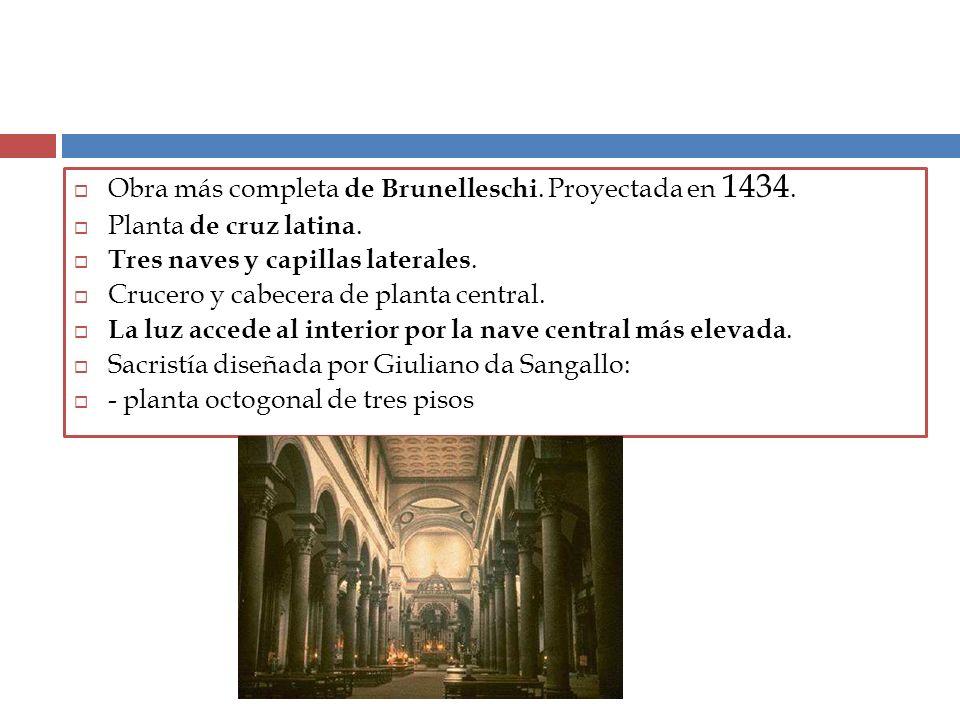 Obra más completa de Brunelleschi. Proyectada en 1434.