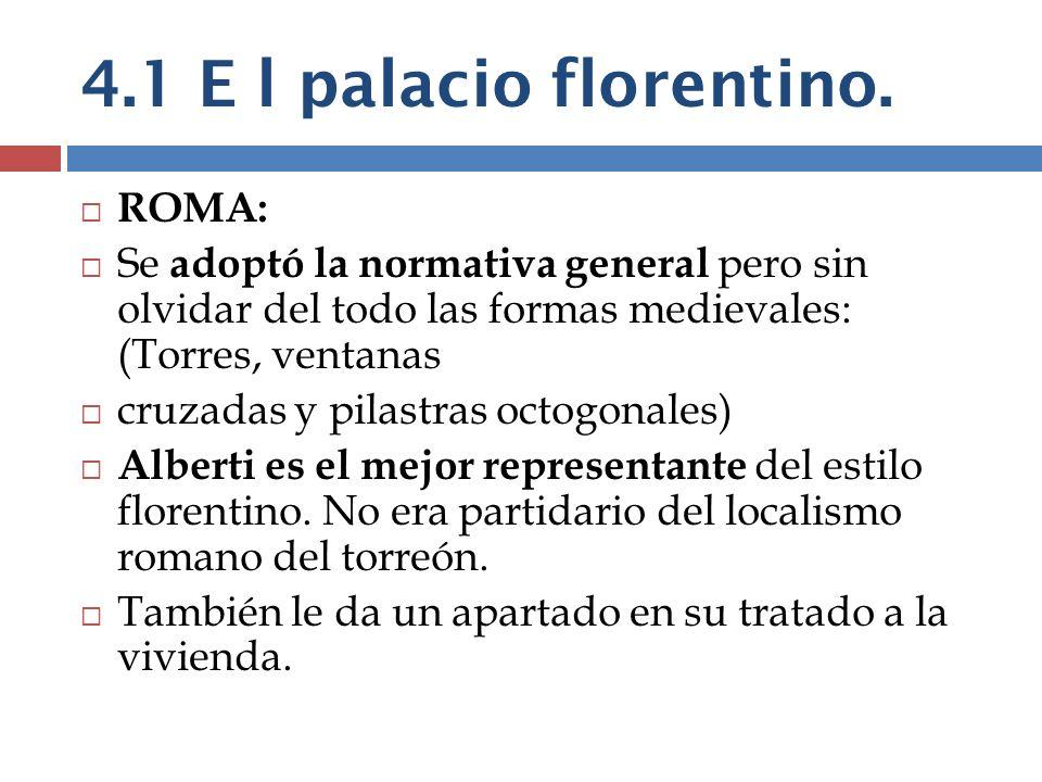 4.1 E l palacio florentino. ROMA: