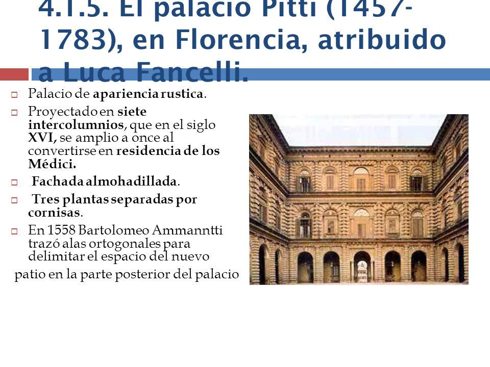 4.1.5. El palacio Pitti (1457-1783), en Florencia, atribuido a Luca Fancelli.