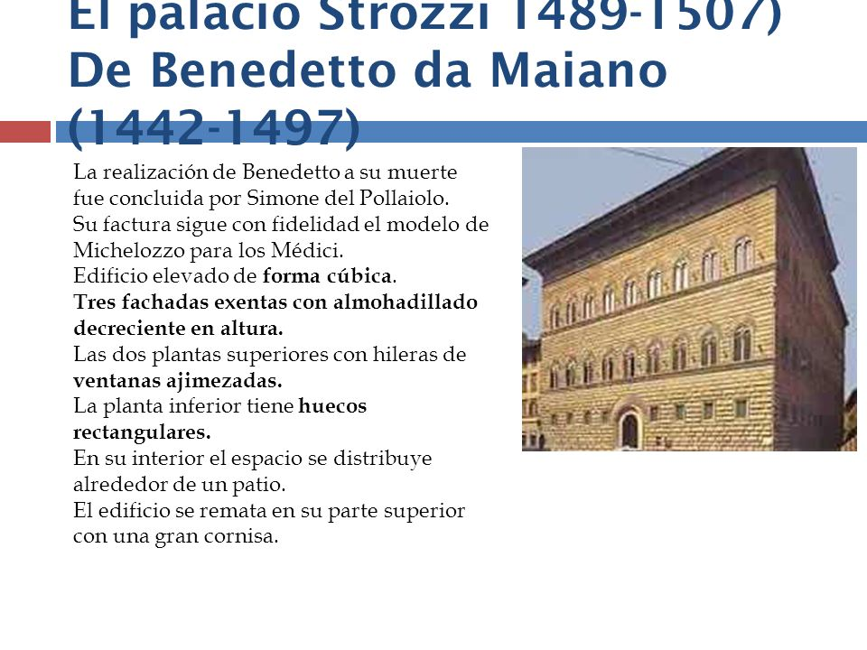 El palacio Strozzi 1489-1507) De Benedetto da Maiano (1442-1497)