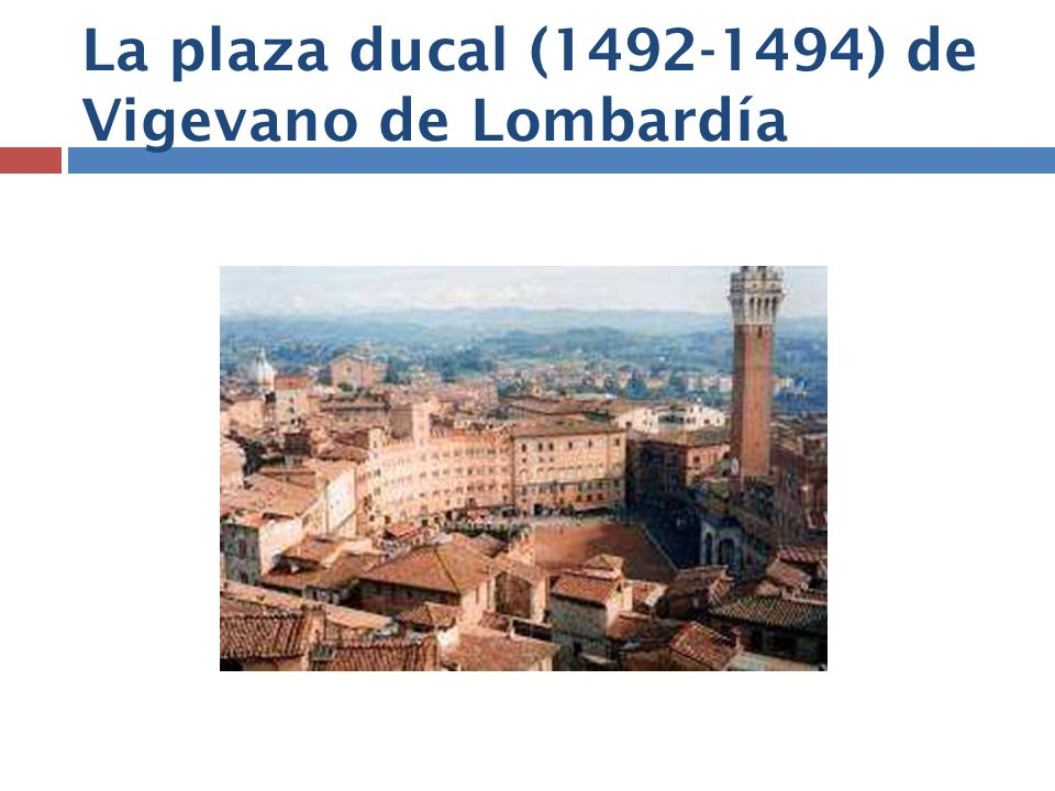 La plaza ducal (1492-1494) de Vigevano de Lombardía