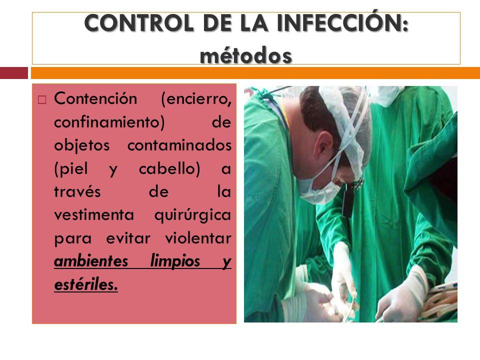 CONTROL DE LA INFECCIÓN: métodos