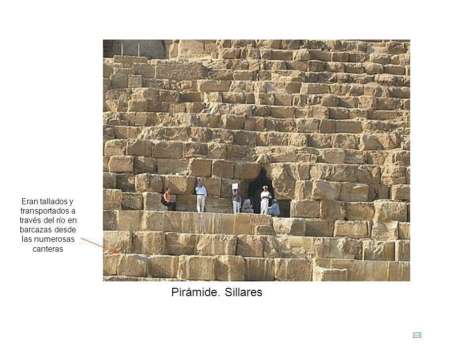 Pirámide. Sillares Eran tallados y transportados a través del río en