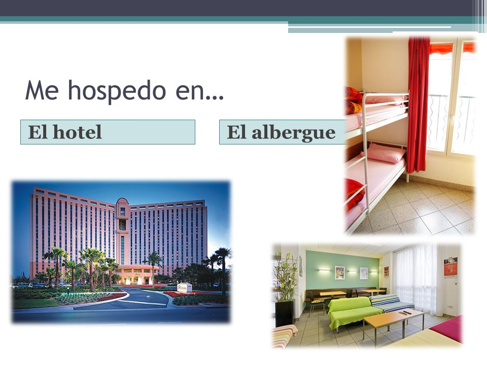Me hospedo en… El hotel El albergue