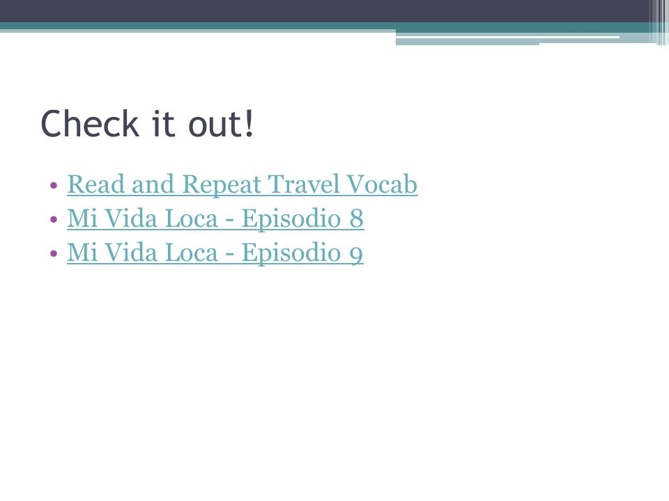 Check it out! Read and Repeat Travel Vocab Mi Vida Loca - Episodio 8