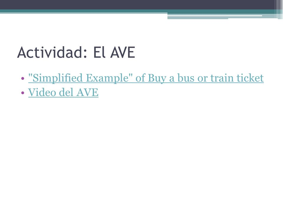 Actividad: El AVE Simplified Example of Buy a bus or train ticket
